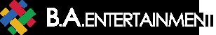 B.A. ENTERTAINMENT